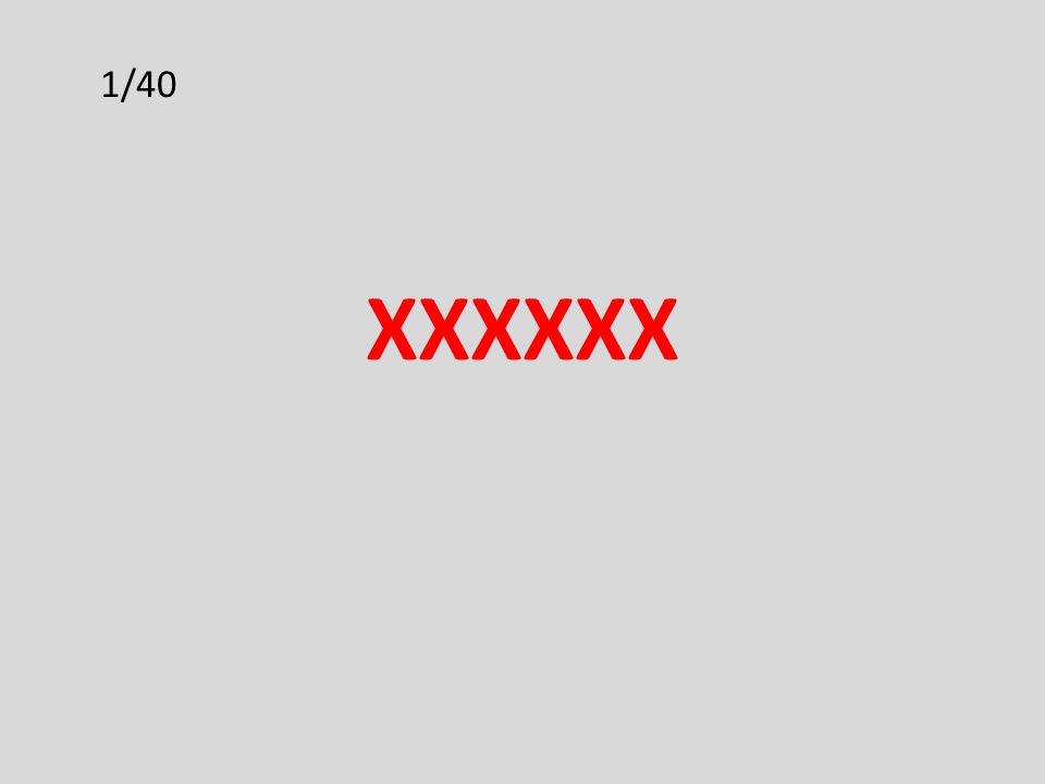 1/40 XXXXXX