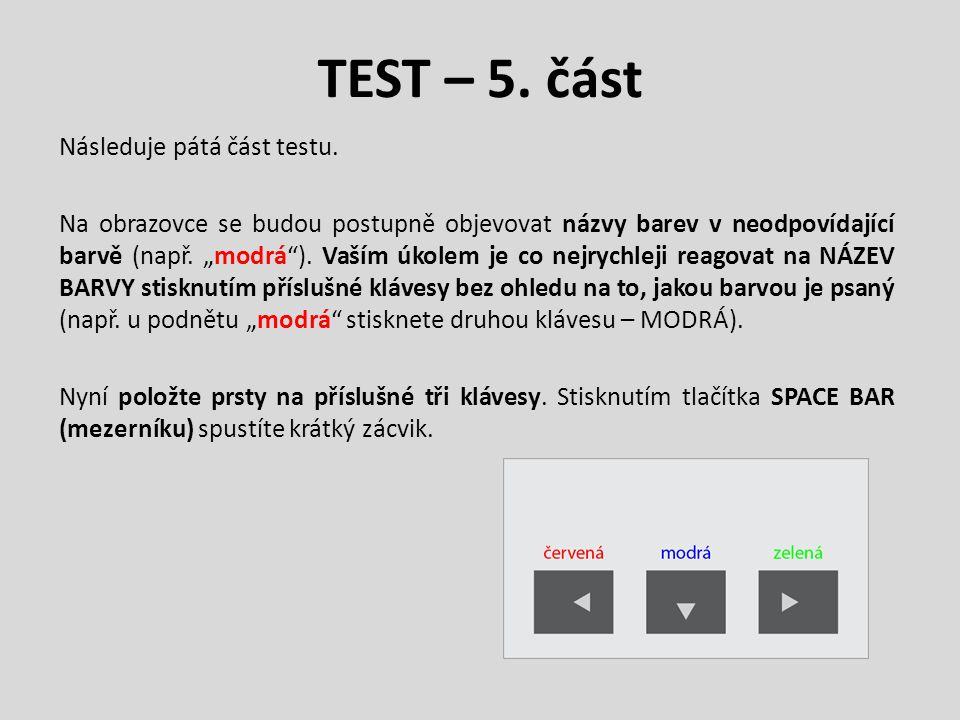 TEST – 5. část Následuje pátá část testu.