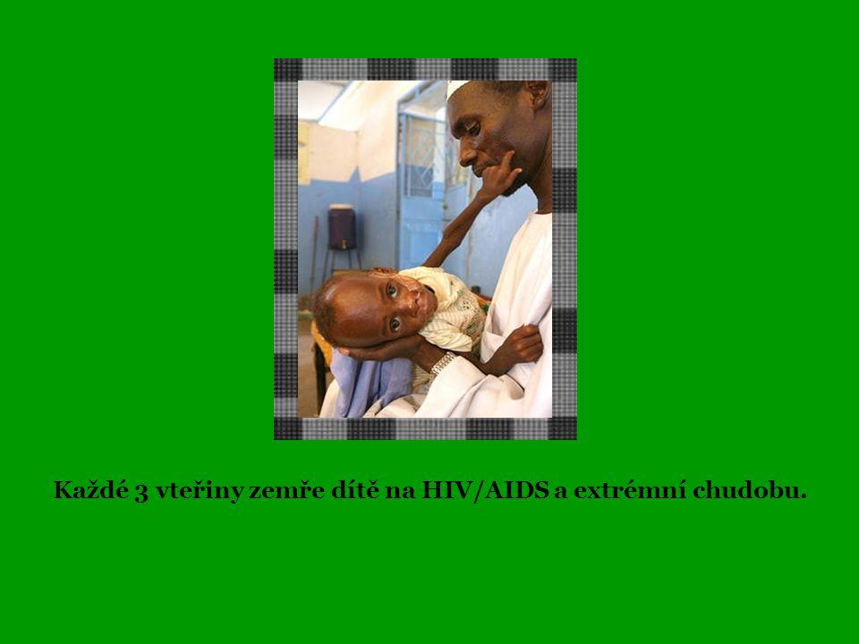 Každé 3 vteřiny zemře dítě na HIV/AIDS a extrémní chudobu.