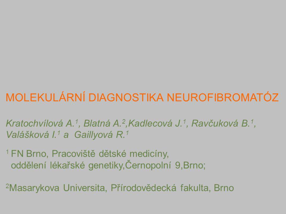MOLEKULÁRNÍ DIAGNOSTIKA NEUROFIBROMATÓZ