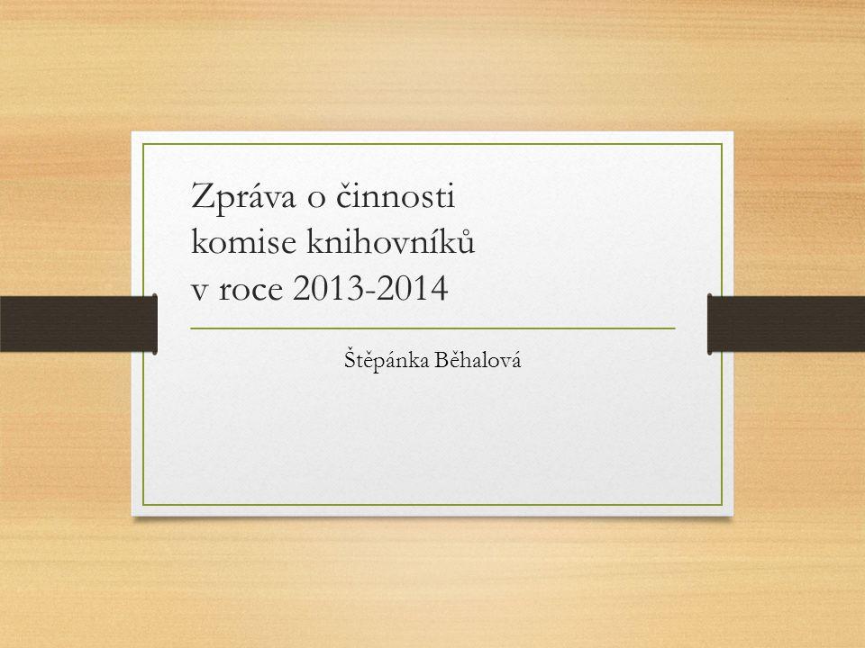 Zpráva o činnosti komise knihovníků v roce 2013-2014