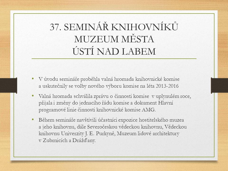 37. SEMINÁŘ KNIHOVNÍKŮ MUZEUM MĚSTA ÚSTÍ NAD LABEM