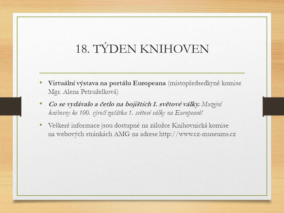 18. TÝDEN KNIHOVEN Virtuální výstava na portálu Europeana (místopředsedkyně komise Mgr. Alena Petruželková)