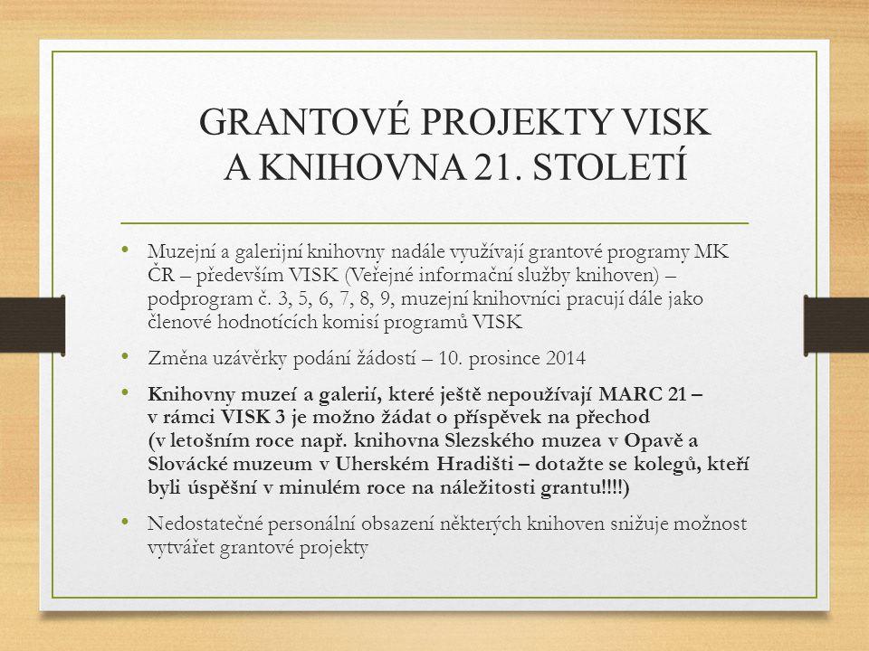Grantové projekty VISK a Knihovna 21. století
