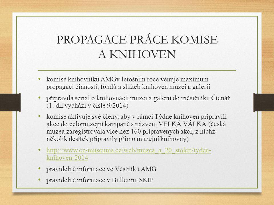 PROPAGACE PRÁCE KOMISE A KNIHOVEN
