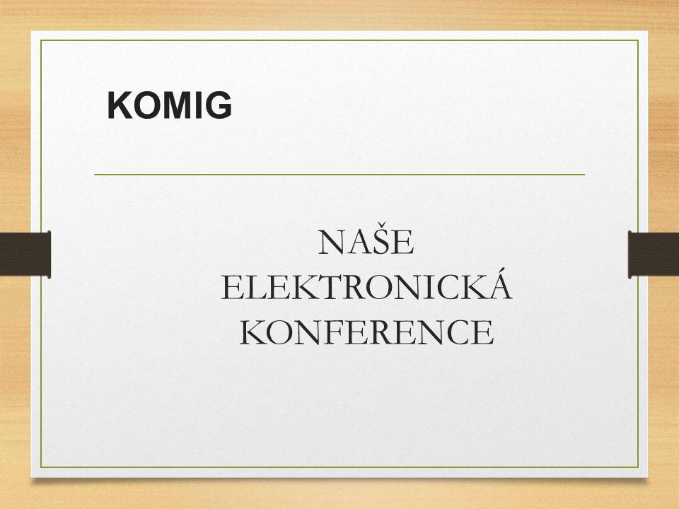 NAŠE ELEKTRONICKÁ KONFERENCE