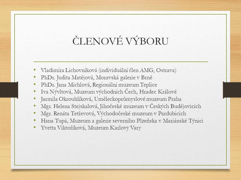 ČLENOVÉ VÝBORU Vladimíra Lichovníková (individuální člen AMG, Ostrava)