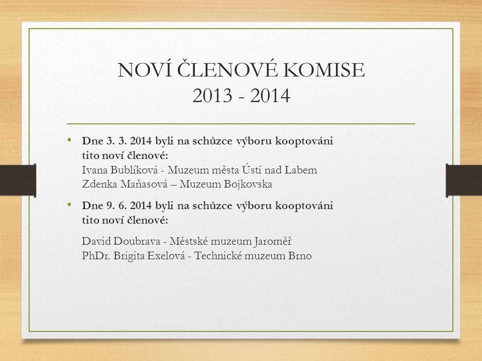 NOVÍ ČLENOVÉ KOMISE 2013 - 2014