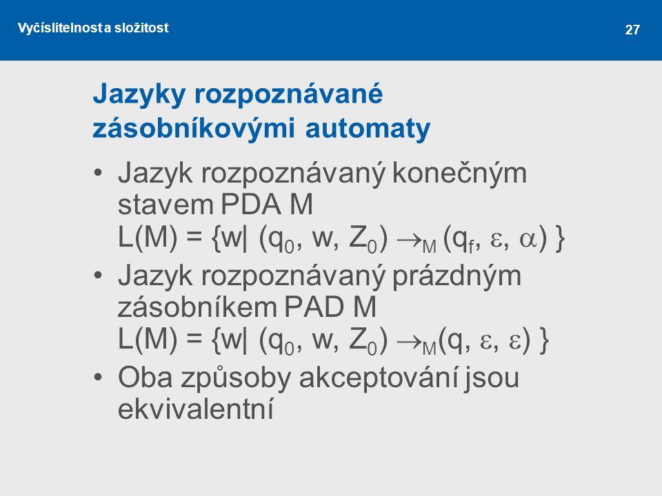 Jazyky rozpoznávané zásobníkovými automaty