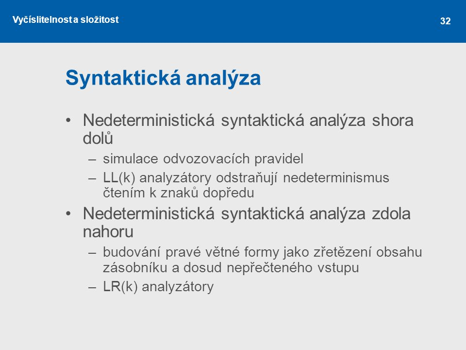 Syntaktická analýza Nedeterministická syntaktická analýza shora dolů