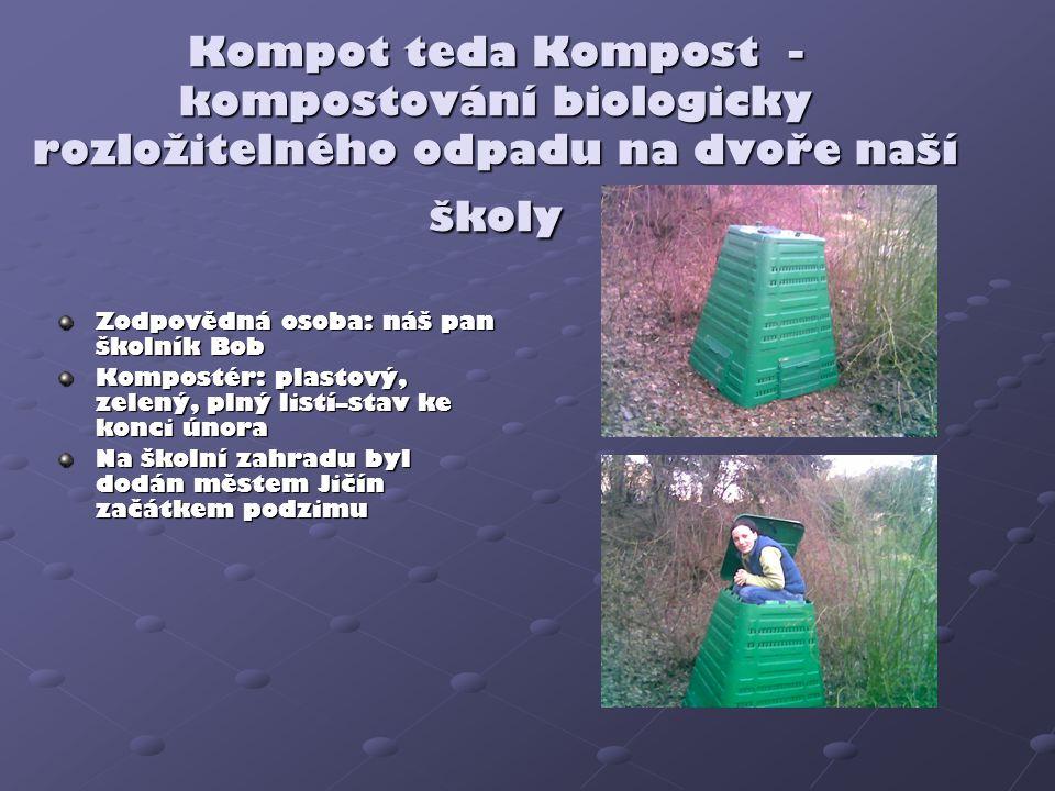 Kompot teda Kompost - kompostování biologicky rozložitelného odpadu na dvoře naší školy