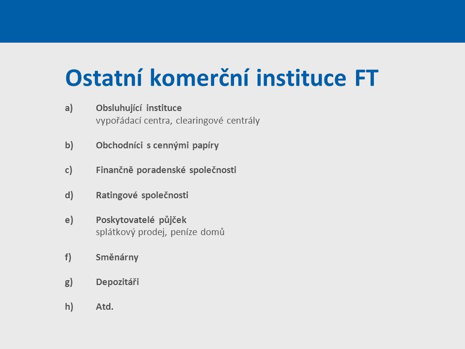Ostatní komerční instituce FT