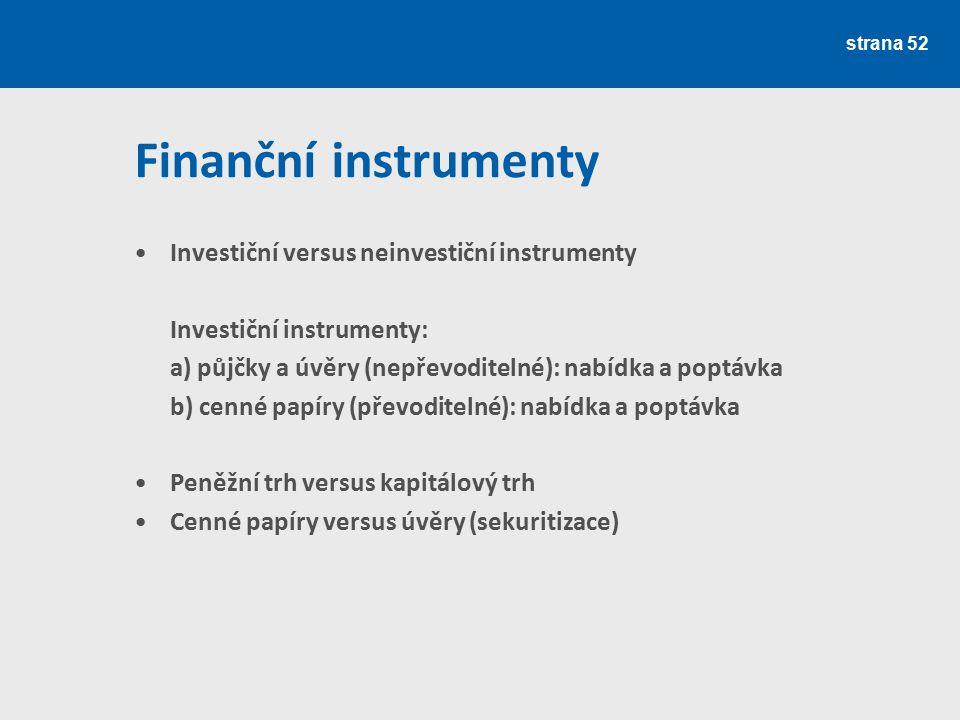 Finanční instrumenty Investiční versus neinvestiční instrumenty
