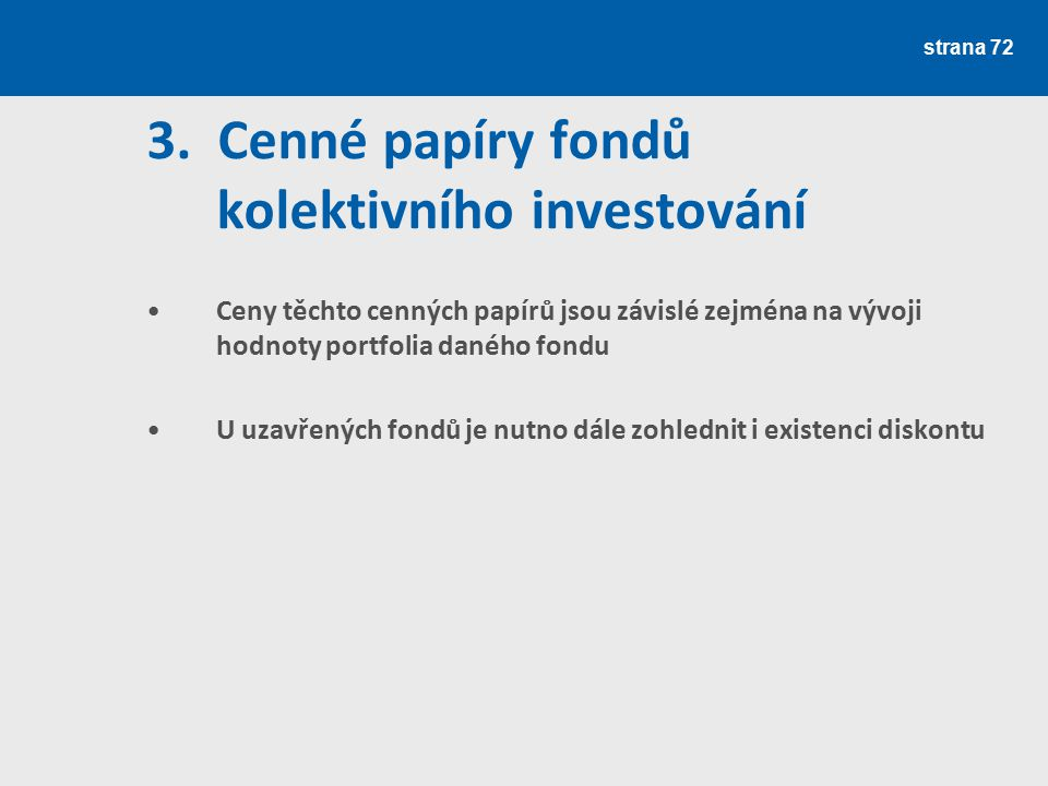 3. Cenné papíry fondů kolektivního investování