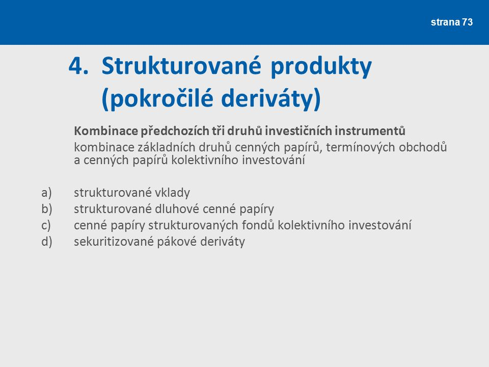 4. Strukturované produkty (pokročilé deriváty)