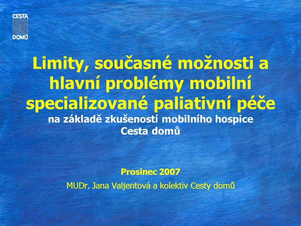 Prosinec 2007 MUDr. Jana Valjentová a kolektiv Cesty domů