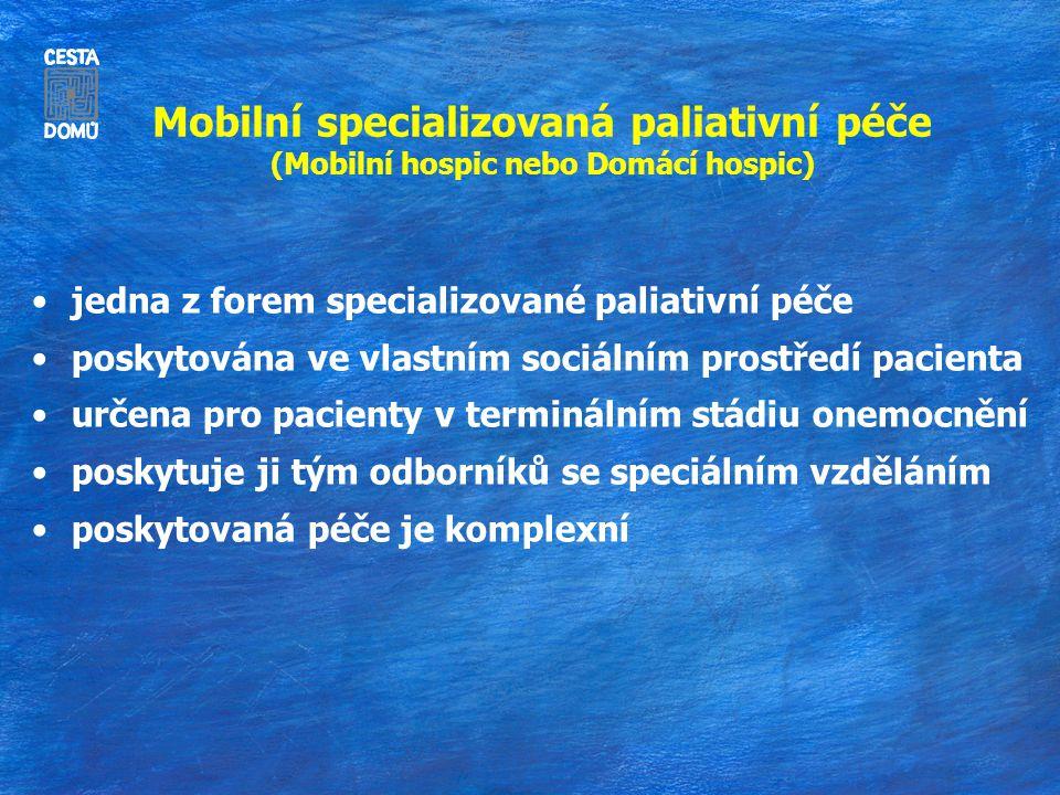 Mobilní specializovaná paliativní péče (Mobilní hospic nebo Domácí hospic)