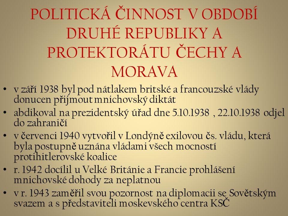 POLITICKÁ ČINNOST V OBDOBÍ DRUHÉ REPUBLIKY A PROTEKTORÁTU ČECHY A MORAVA