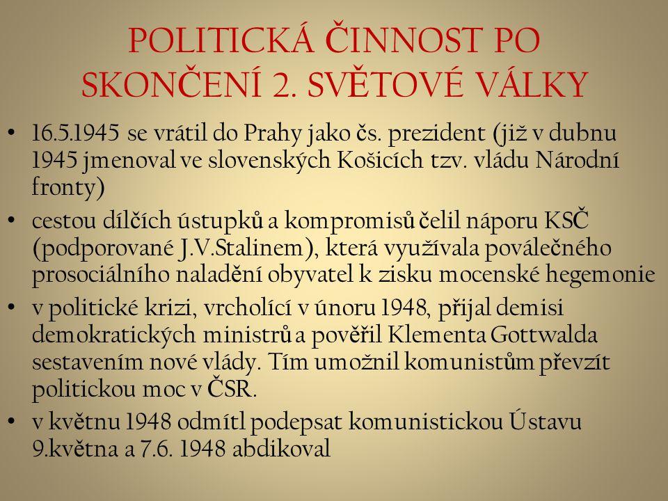 POLITICKÁ ČINNOST PO SKONČENÍ 2. SVĚTOVÉ VÁLKY