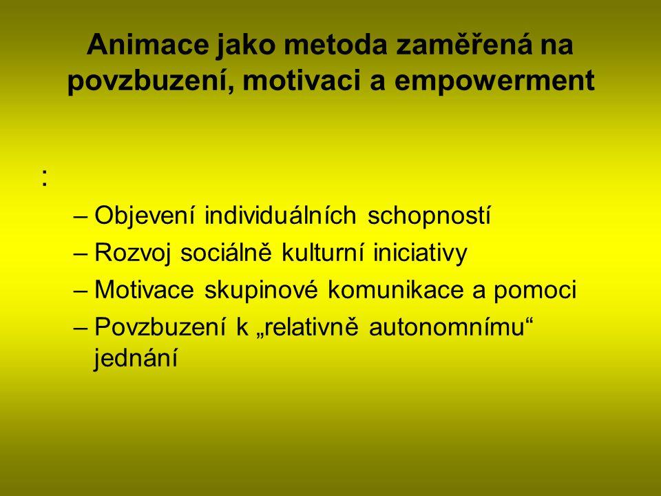Animace jako metoda zaměřená na povzbuzení, motivaci a empowerment