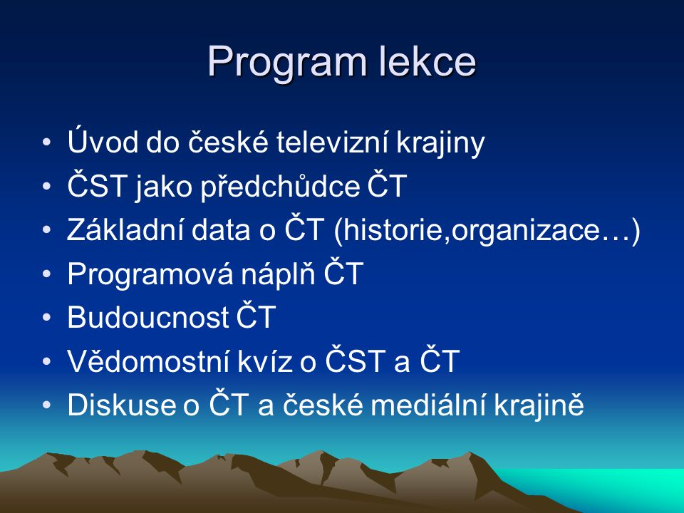 Program lekce Úvod do české televizní krajiny ČST jako předchůdce ČT