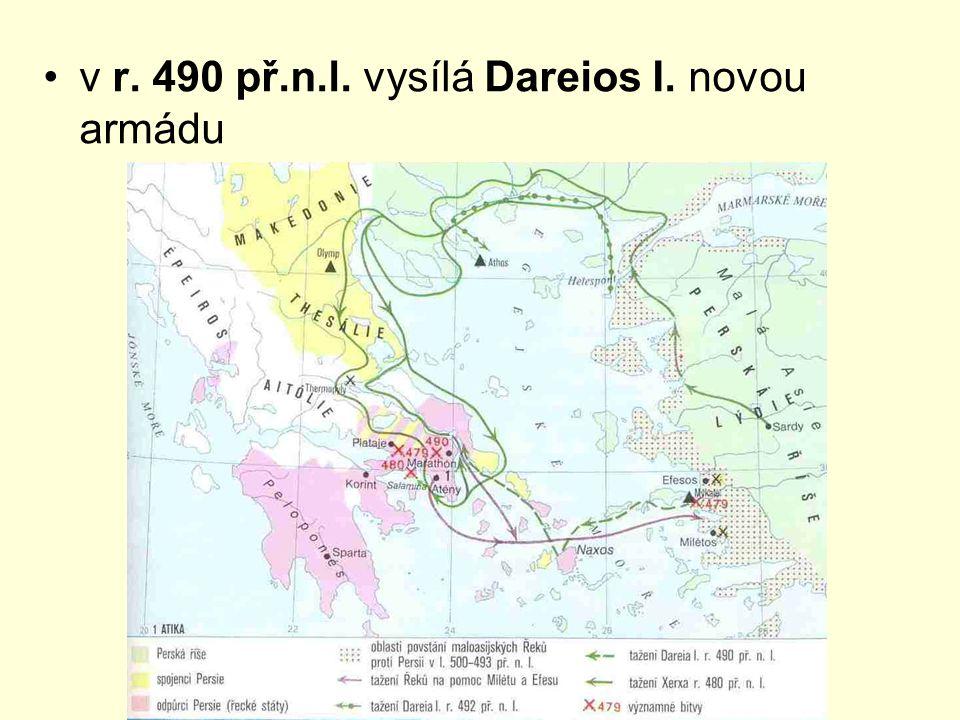 v r. 490 př.n.l. vysílá Dareios I. novou armádu