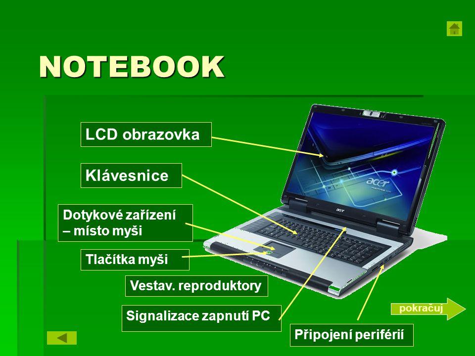 NOTEBOOK LCD obrazovka Klávesnice Dotykové zařízení – místo myši