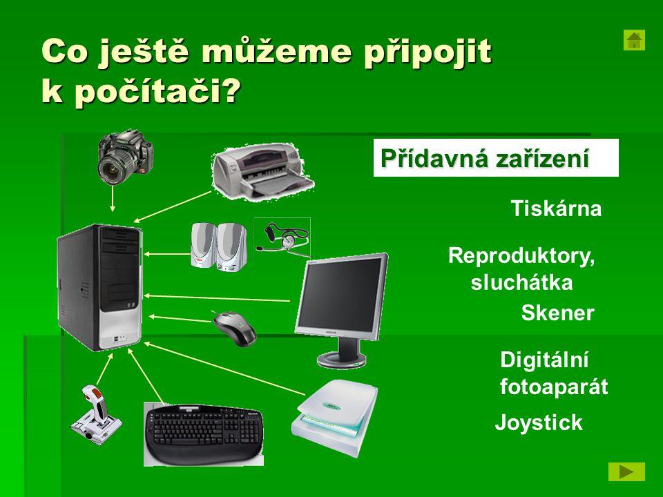 Co ještě můžeme připojit k počítači