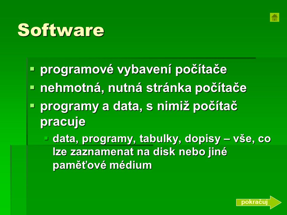 Software programové vybavení počítače nehmotná, nutná stránka počítače
