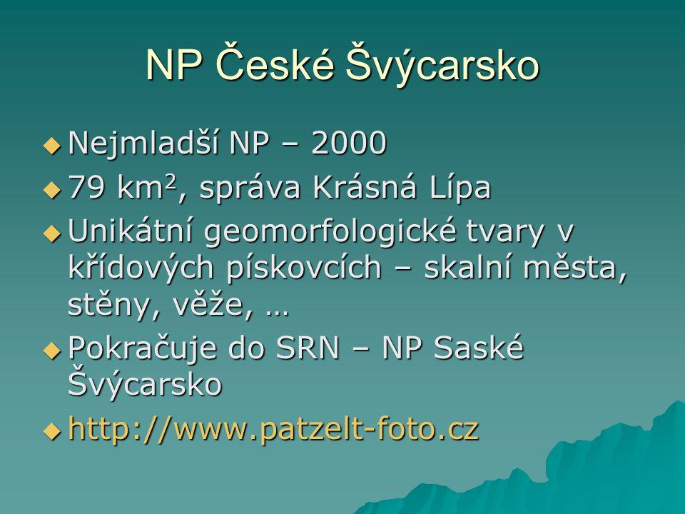 NP České Švýcarsko Nejmladší NP – 2000 79 km2, správa Krásná Lípa