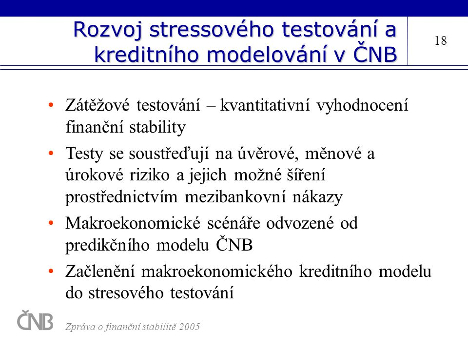 Rozvoj stressového testování a kreditního modelování v ČNB