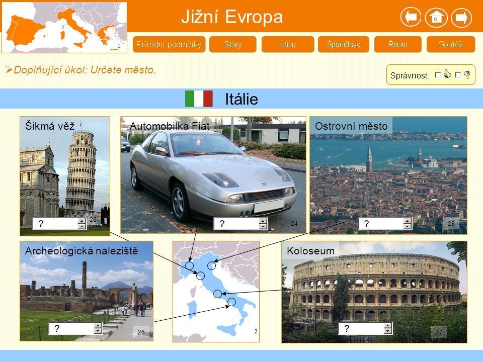 Jižní Evropa Itálie   Doplňující úkol: Určete město. Šikmá věž