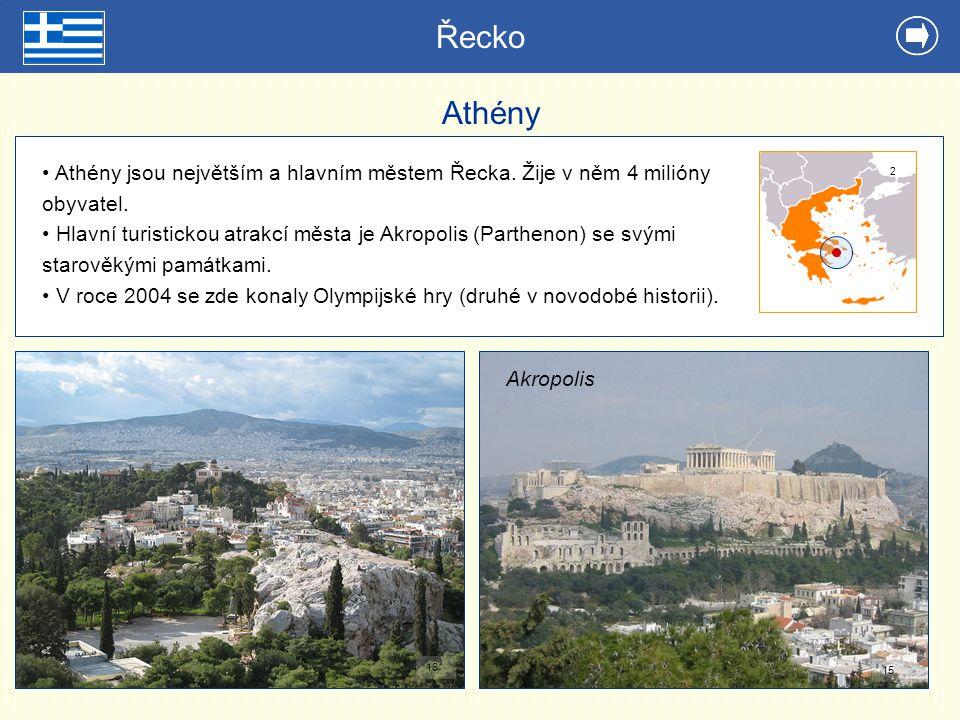 Řecko Athény. Athény jsou největším a hlavním městem Řecka. Žije v něm 4 milióny obyvatel.