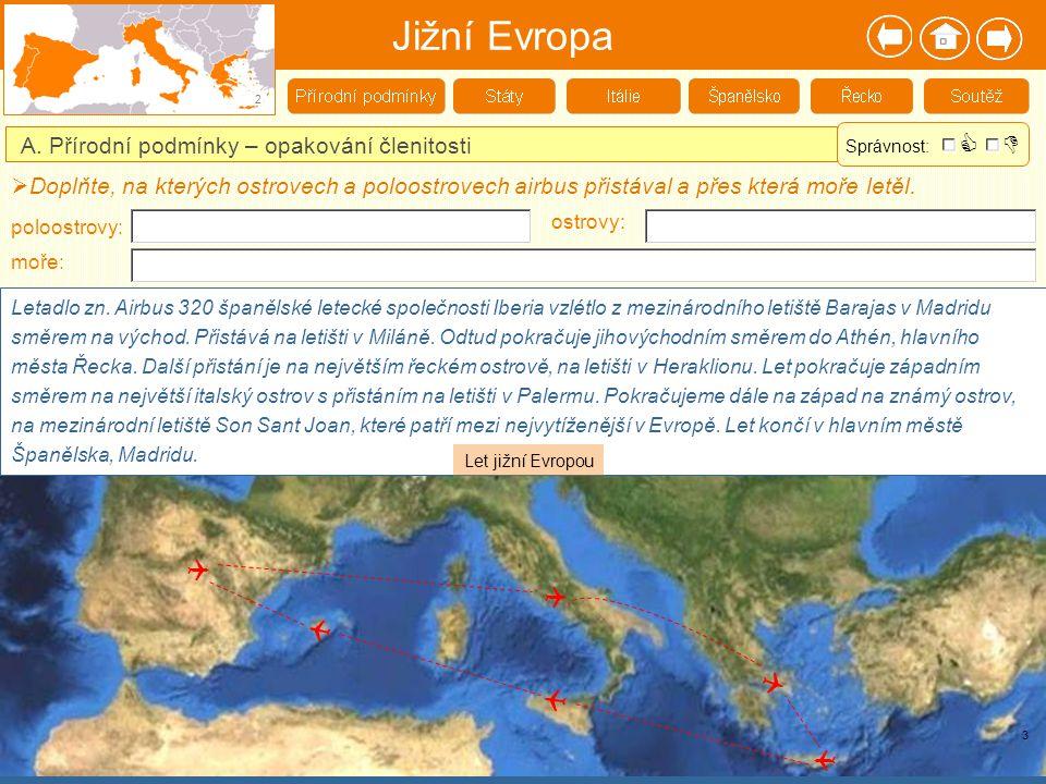 Jižní Evropa    A. Přírodní podmínky – opakování členitosti