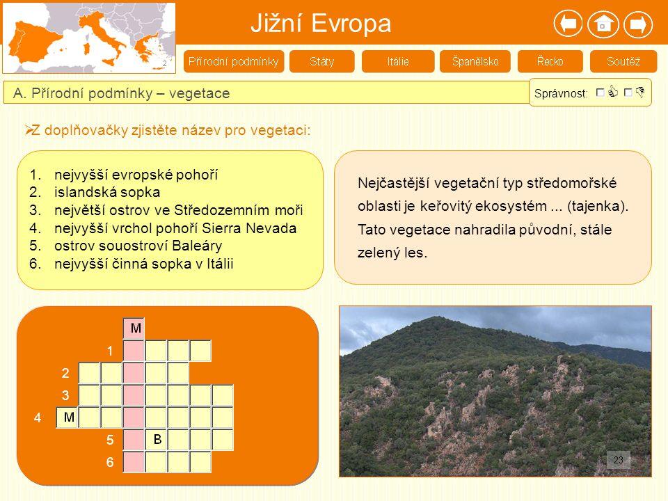 Jižní Evropa   A. Přírodní podmínky – vegetace