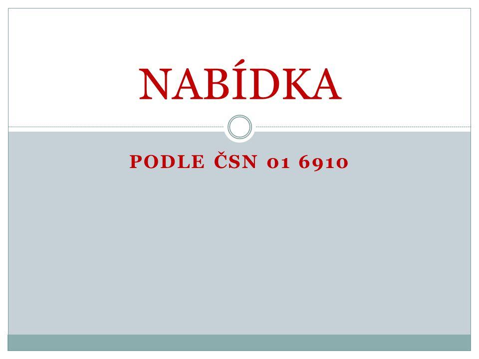 NABÍDKA PODLE ČSN 01 6910