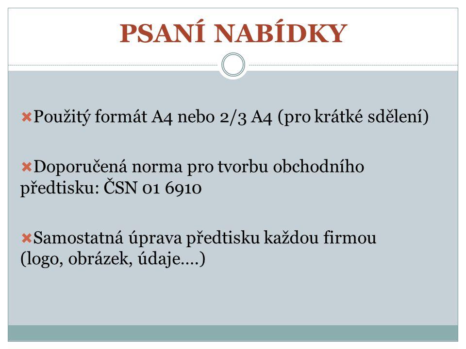 PSANÍ NABÍDKY Použitý formát A4 nebo 2/3 A4 (pro krátké sdělení)