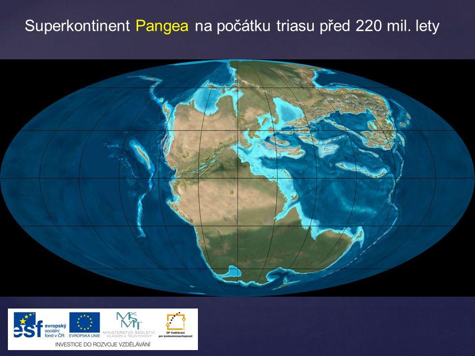 Superkontinent Pangea na počátku triasu před 220 mil. lety