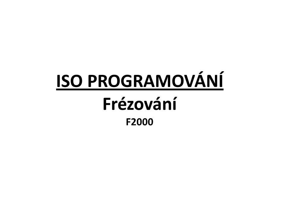ISO PROGRAMOVÁNÍ Frézování