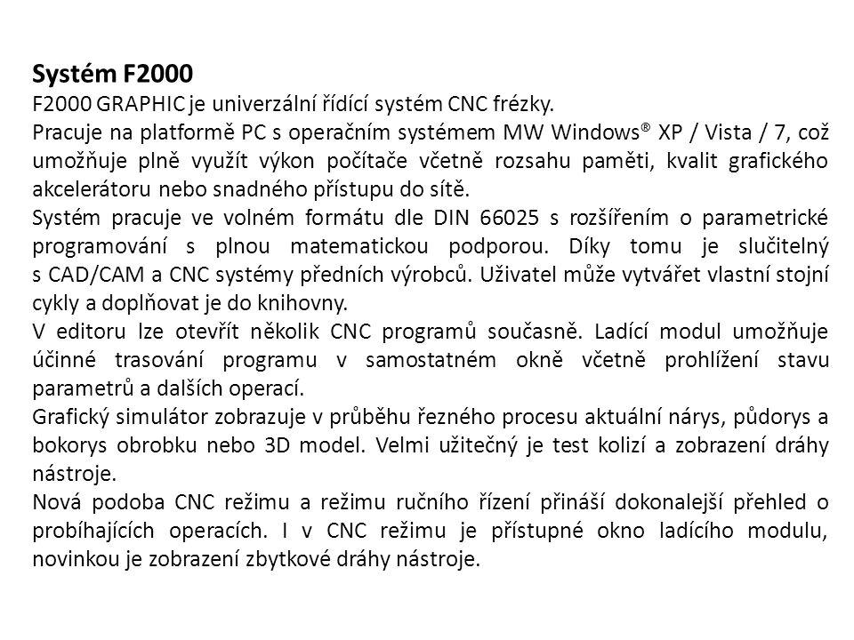 Systém F2000 F2000 GRAPHIC je univerzální řídící systém CNC frézky.