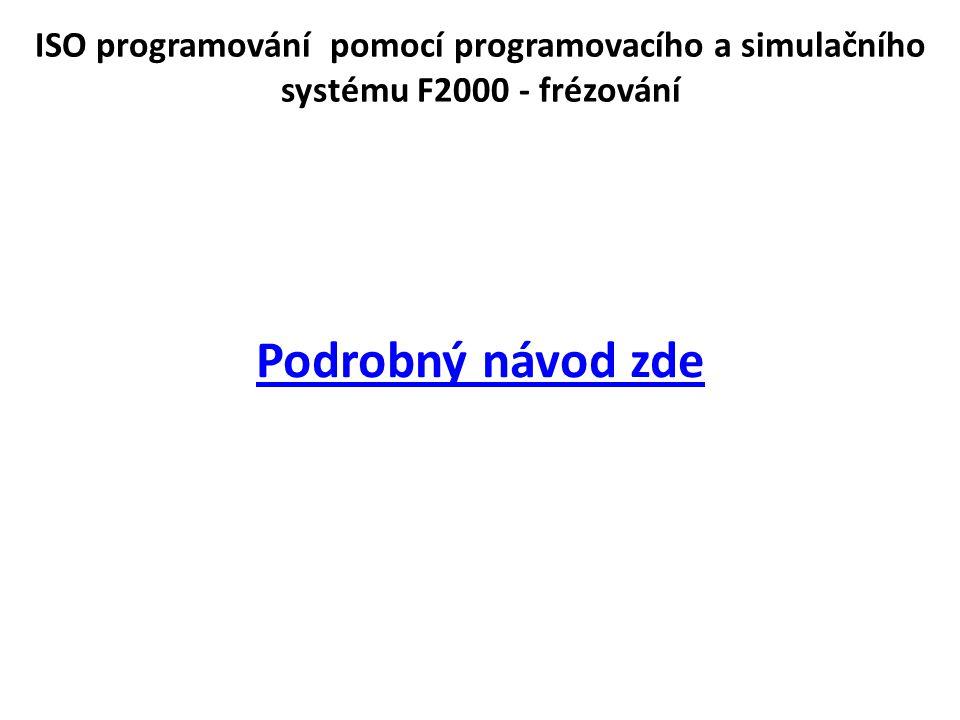 ISO programování pomocí programovacího a simulačního systému F2000 - frézování