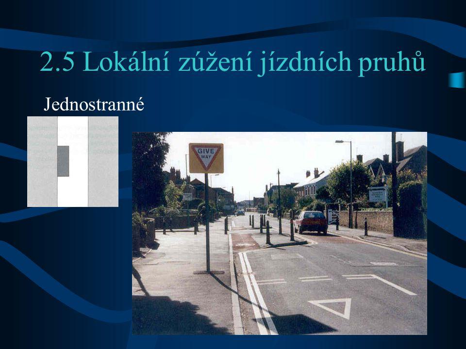 2.5 Lokální zúžení jízdních pruhů