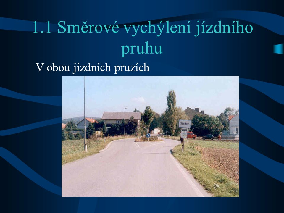 1.1 Směrové vychýlení jízdního pruhu