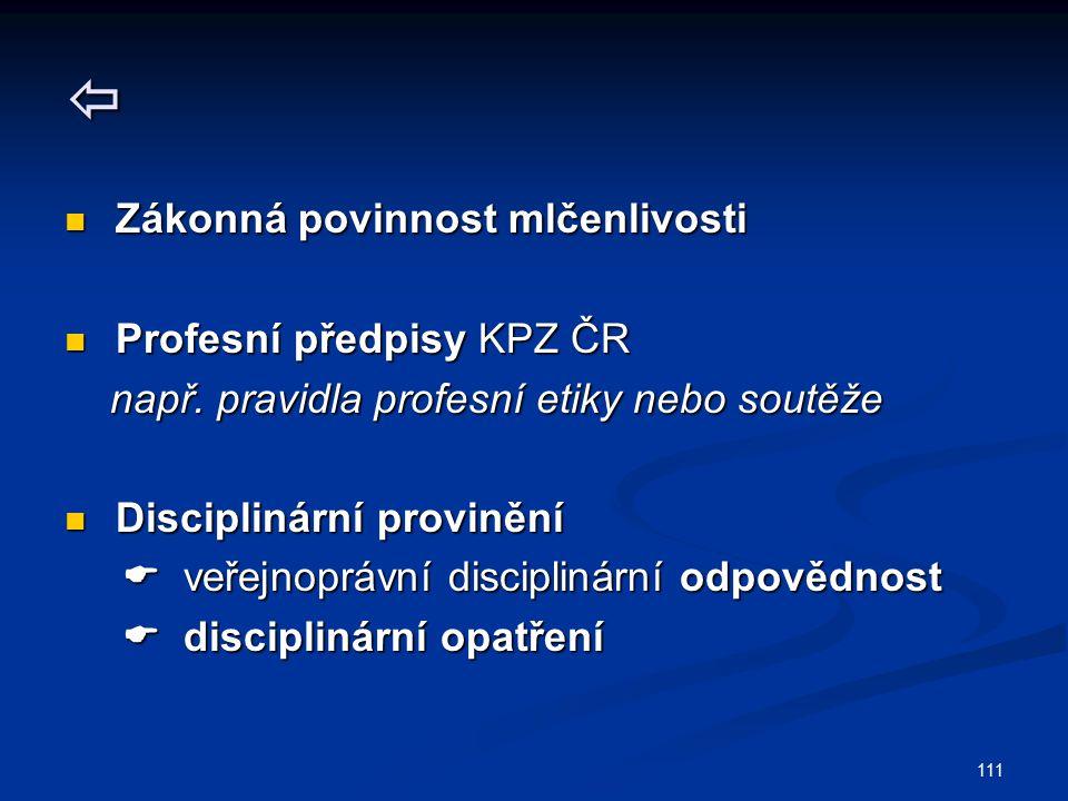  Zákonná povinnost mlčenlivosti Profesní předpisy KPZ ČR