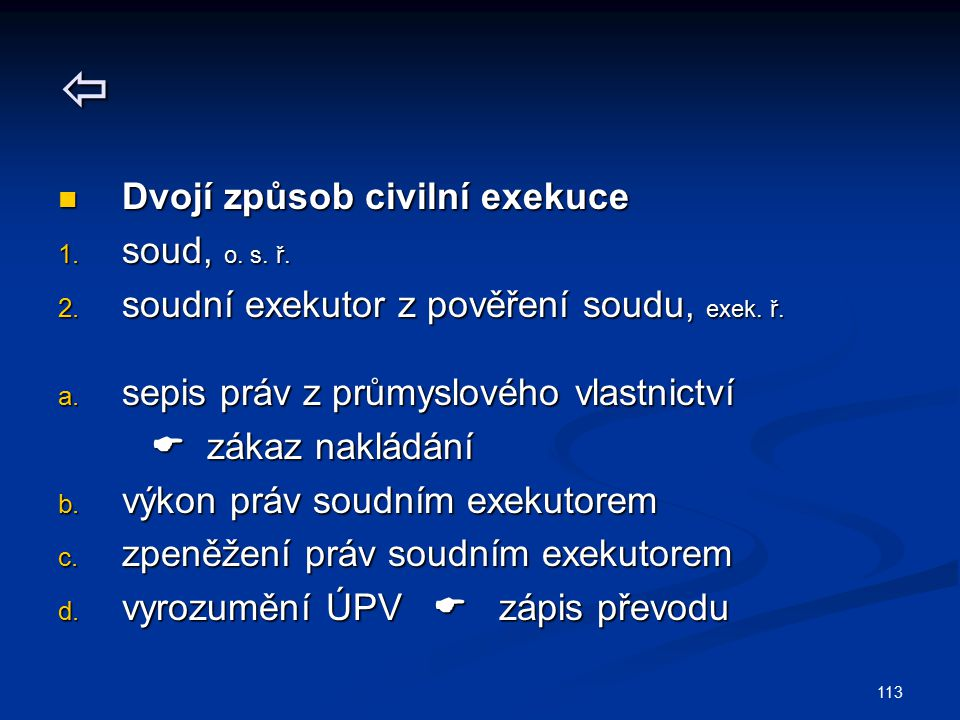 Dvojí způsob civilní exekuce soud, o. s. ř.