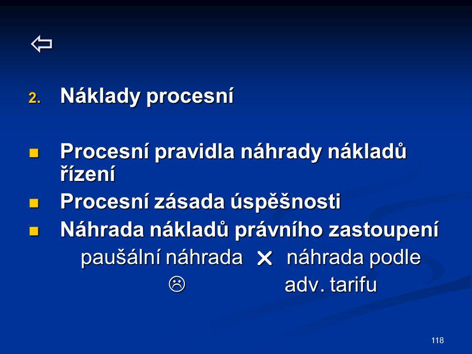  Náklady procesní Procesní pravidla náhrady nákladů řízení
