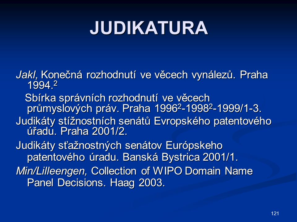 JUDIKATURA Jakl, Konečná rozhodnutí ve věcech vynálezů. Praha 1994.2