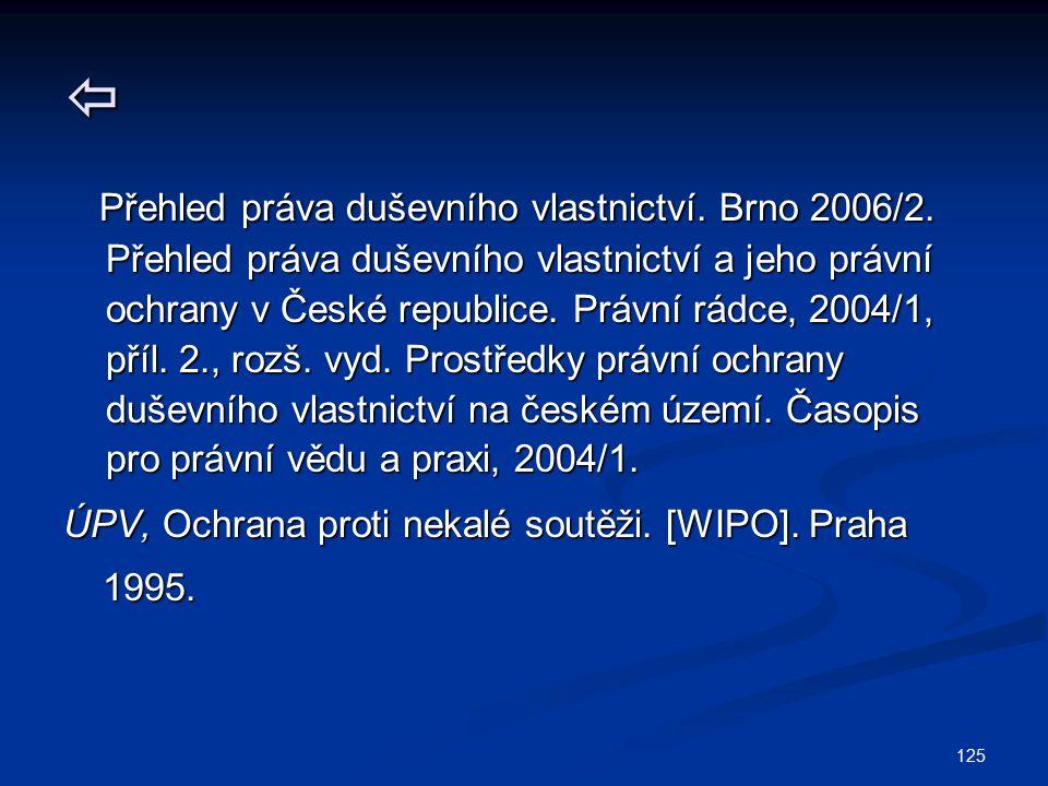  Přehled práva duševního vlastnictví. Brno 2006/2.