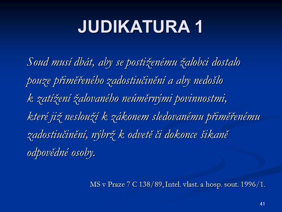 JUDIKATURA 1 Soud musí dbát, aby se postiženému žalobci dostalo