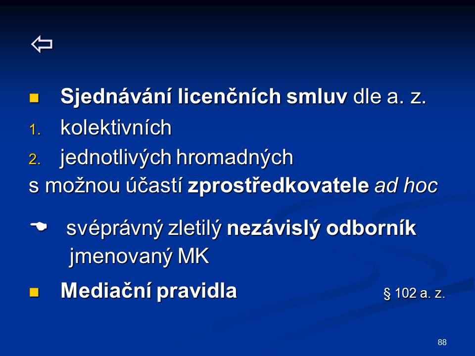  Sjednávání licenčních smluv dle a. z. kolektivních